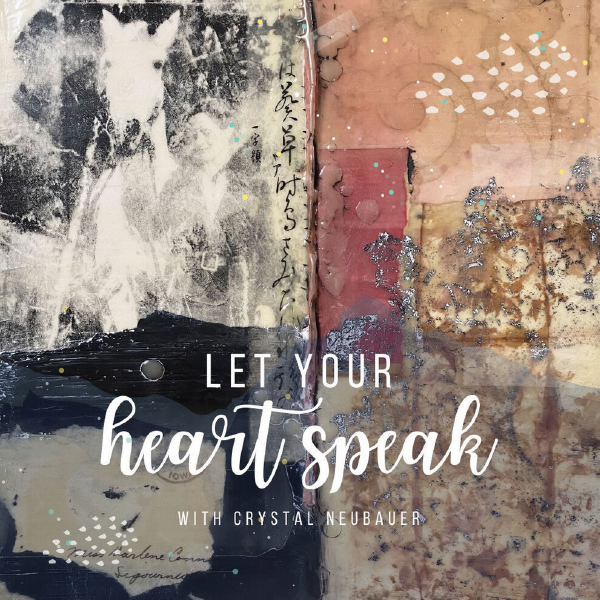 Let Your Heart Speak by Crystal Neubauer